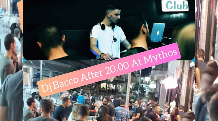 Dj Bacco After 20.00 At Mythos Club στο Μουζάκι